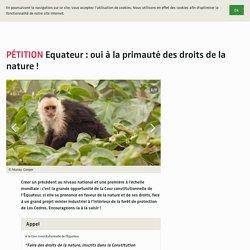 Equateur: oui à la primauté des droits de la nature!