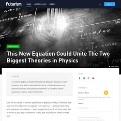 This New Equation Could Unite The Two Biggest Theories in Physics