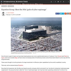 Equation Group: Meet the NSA 'gods of cyber espionage'