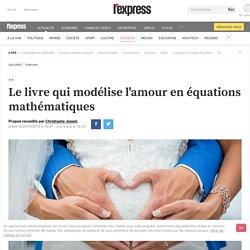 Le livre qui modélise l'amour en équations mathématiques