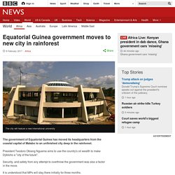 Equatorial Guinea government moves to new city in rainforest