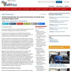 Guinée Equatoriale: Une crise économique et sociale sans précédent depuis 2015 - allAfrica.com