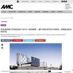 ÉQUERRE D'ARGENT 2012 / NOMMÉ – BP ARCHITECTURES - IMMEUBLE MIXTE