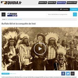 EQUIDIAPLAY.FR - Voir et revoir Buffalo Bill et la conquête de l'est et tous les programmes d'EQUIDIALIFE en illimité