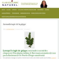 Club Equilibre Naturel » Aromathérapie de la grippe