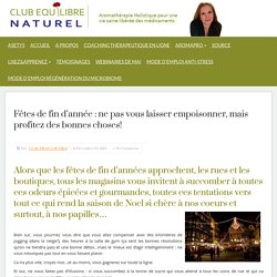 Club Equilibre Naturel » Fêtes de fin d'année : ne pas vous laisser empoisonner, mais profitez des bonnes choses!