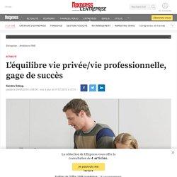 L'équilibre vie privée/vie professionnelle, gage de succès