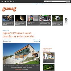Equinox Passive House doubles as solar calendar