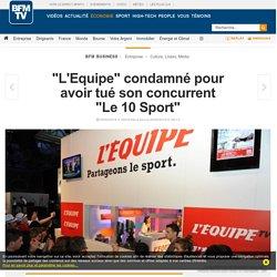 """""""L'Equipe"""" condamné pour avoir tué son concurrent """"Le 10 Sport"""""""