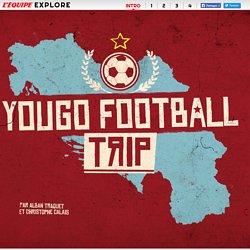 L'Equipe Explore - Yougo Football Trip