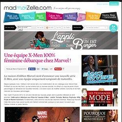 Une équipe X-Men 100% féminine débarque chez Marvel !