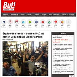 Équipe de France - Suisse (5-2) : le match vécu depuis un bar à Paris