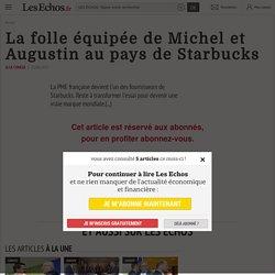 La folle équipée de Michel et Augustin au pays de Starbucks - Les Echos