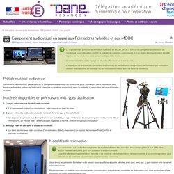 Equipement audiovisuel en appui aux Formations hybrides et aux MOOC » Délégation académique du numérique pour l'éducation - rectorat de Besançon