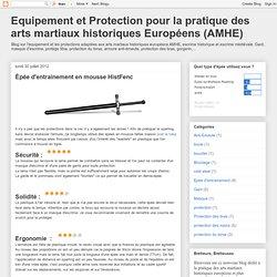 Equipement et Protection pour la pratique des arts martiaux historiques Européens (AMHE)