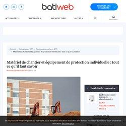 Matériel de chantier et équipement de protection individuelle : tout ce qu'il faut savoir : 22-02-2018