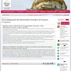 JO SENAT 21/01/16 Réponse à question N°08722 Sous-équipement des laboratoires d'analyse de Guyane