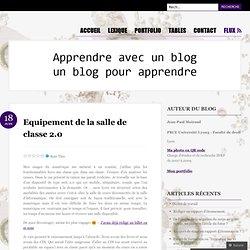 Equipement de la salle de classe 2.0 « Un blog pour apprendre, a