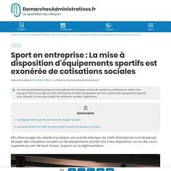 Équipements sportifs mis à disposition des salariés exonérés de cotisations sociales
