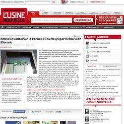 Bruxelles autorise le rachat d'Invensys par Schneider Electric - Equipements électriques