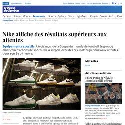Equipements sportifs: Nike affiche des résultats supérieurs aux attentes - News Économie: Entreprises