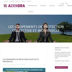 LES EQUIPEMENTS DE PROTECTION COLLECTIVE ET INDIVIDUELLE