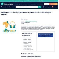 Guide des EPI : les équipements de protection individuelle par métier