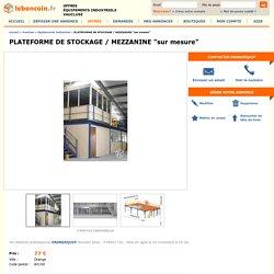 """PLATEFORME DE STOCKAGE / MEZZANINE """"sur mesure"""" Équipements Industriels Vaucluse"""