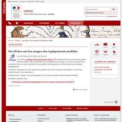 Des fiches sur les usages des équipements mobiles-Lettres-Éduscol