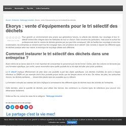 Ekorys : vente d'équipements pour le tri sélectif des déchets