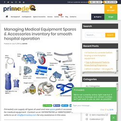 Tips to Manage Medical Equipment Spares For Smooth Hospital Operation