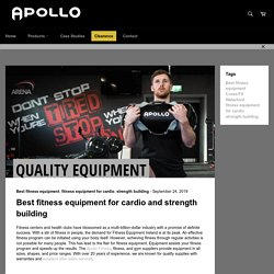 Best fitness equipment for cardio and strength building