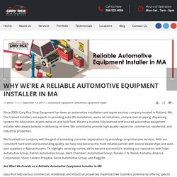 Gary Rice Equipment - Reliable Automotive Equipment Installer in MA