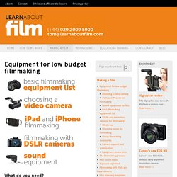 Equipment for low budget filmmaking - Learn about film