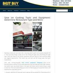 Save on Cooking Tools and Equipment: Determine Restaurant Type and More