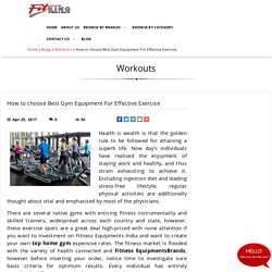 How to choose Best Gym Equipment For Effective Exercise, Workouts at fitking