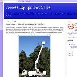 Work on heights effectively with Elevated Work Platform