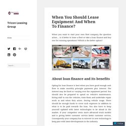 When You Should Lease Equipment And When To Finance?