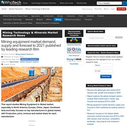 Mining equipment market demand, supply and forecast to 2021 published by leading research firm