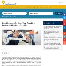 Hire plumbers to keep your plumbing equipment in good condition - LocalBuisness AU