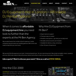 Affordable DJ Equipment Hire in London – Contact Mr Ben Agency