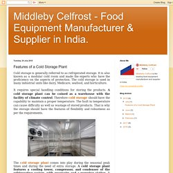 Middleby Celfrost - Food Equipment Manufacturer & Supplier in India.: Features of a Cold Storage Plant