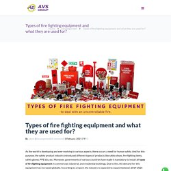 Types of Fire Fighting Equipment - Manufacturer & Supplier