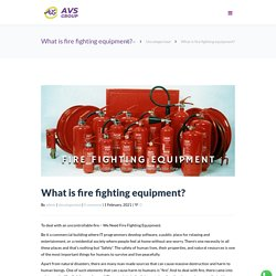 What is Fire Fighting Equipment - Manufacturer & Supplier