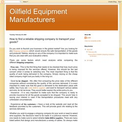 Oilfield Equipment Manufacturers: How to find a reliable shipping company to transport your goods?