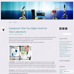 Equipment That You Might Need For Your Laboratory