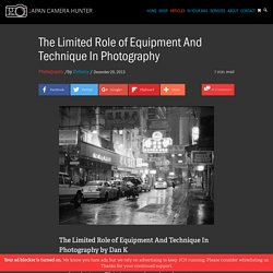 The Limited Role of Equipment And Technique In Photography