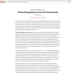 Medical Equipment Loans for Professionals - Medical Equipment Loans - Quora