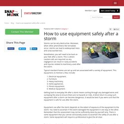How to use equipment safely after a storm