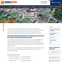 Suger Process Equipment By Honiron Manufacturing